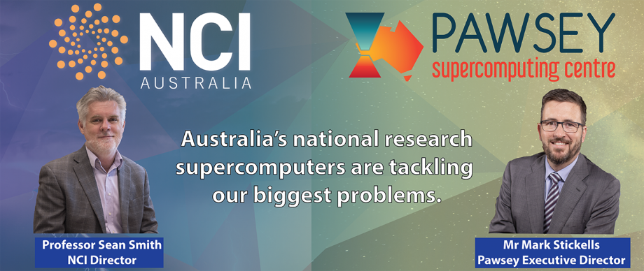"A graphic featuring the NCI and Pawsey logos above pictures of the respective directors, and the words ""Australia's national research supercomputers are tackling our biggest problems."""